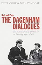 Dud and Pete - The Dagenham Dialogues: The Classic Series of Debates on the Burning Topics of Life (Methuen humour)