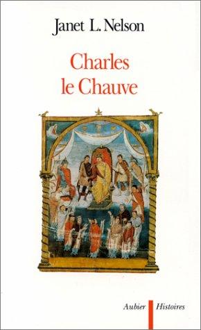 Charles le Chauve par Janet-L Nelson