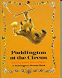 Cover of: Paddington at the Circus (Paddington picture books) | Michael Bond, Fred Banbery