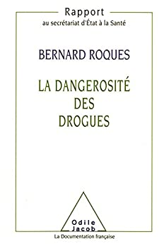 La Dangerosité Des Drogues (medecine) por Bernard Kouchner epub