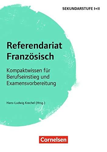 Fachreferendariat Sekundarstufe I und II: Referendariat Französisch: Kompaktwissen für Berufseinstieg und Examensvorbereitung. Buch