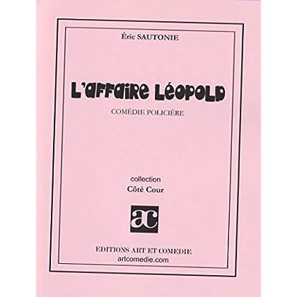 L'affaire Léopold - Comedie policiere