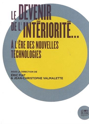 Le devenir de l'intériorité... à l'ère des nouvelles technologies par Collectif