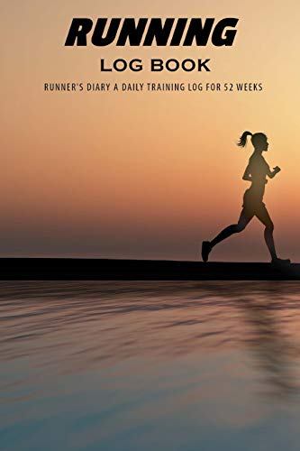 Running Log Book: Runner's Diary A Daily Training Log for 52 Weeks, Daily Training Log, Running, Running Journal Record Book, Health Fitness Dieting ... 9