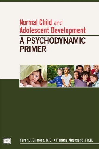 Normal Child and Adolescent Development: A Psychodynamic Primer 1st (first) by Karen J. Gilmore MD, Pamela Meersand PhD (2013) Paperback