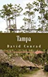 [Tampa] (By (author) David Conrad) [published: January, 2007]