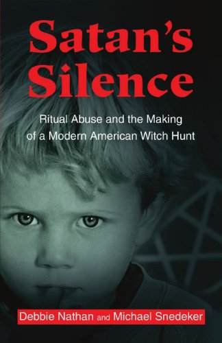 Satan's Silence: Ritual Abuse and the Making of a Modern American Witch Hunt por Debbie Nathan