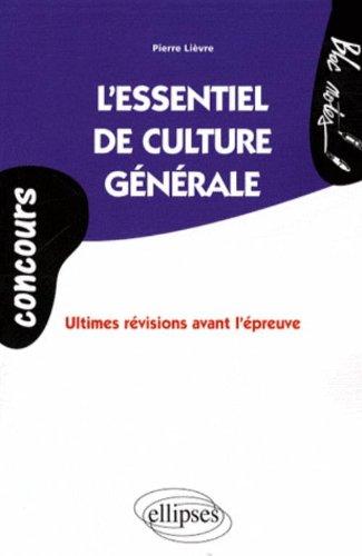 L'essentiel de culture générale : Ultimes r�...