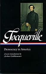 Tocqueville: Democracy in America: Translated by Arthur Goldhammer (Library of America)