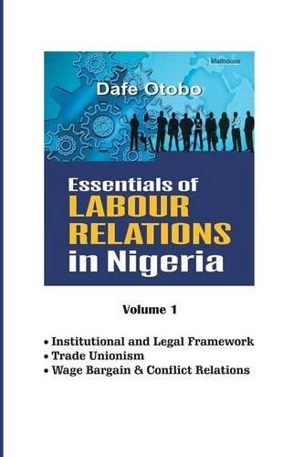 Essentials of Labour Relations in Nigeria: Volume 1 por Dafe Otobo