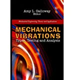 [(Mechanical Vibrations: Types, Testing and Analysis)] [ Edited by Amy L. Galloway ] [May, 2011]