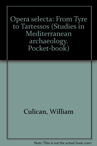 Opera selecta: From Tyre to Tartessos (Studies in Mediterranean archaeology. Pocket-book) par William Culican