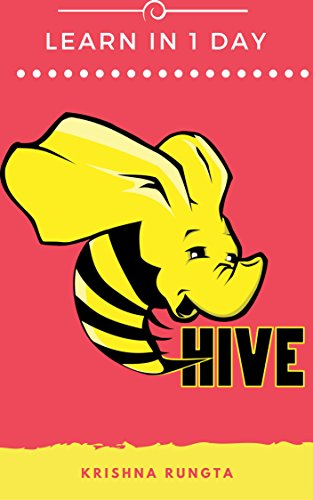 Learn Hive in 1 Day: Complete Guide to Master Apache Hive
