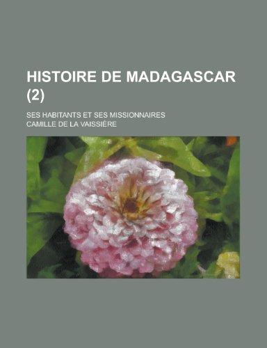 Histoire de Madagascar; Ses Habitants Et Ses Missionnaires (2)