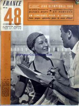 FRANCE MAGAZINE [No 61] du 01/08/1948 - JEUX OLYMPIQUES 1948 - ARTICLE DE DANIEL-ROPS - UNE AVENTURE DRAMATIQUE EN NORVEGE - UN CONCOURS POUR LA JEUNESSE. MLLE HADY MOREAU. par Collectif
