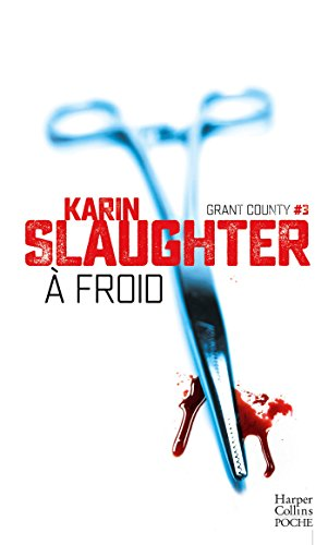 A froid : Grant County #3 par Karin Slaughter