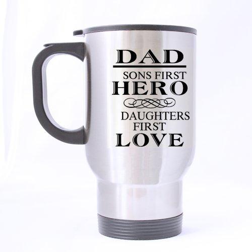 Unbekannt Robuster Best Father 's Day Geschenk Becher-Dad A Son 's First Hero, Daughters First Love Design-100% EDELSTAHL Material Reise Tassen,-14oz Größen