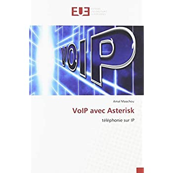 VoIP avec Asterisk: téléphonie sur IP
