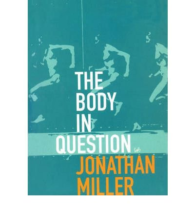 [(The Body in Question)] [Author: Jonathan Miller] published on (August, 2000)