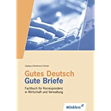 Gutes Deutsch - Gute Briefe: Fachbuch für Korrespondenz in Wirtschaft und Verwaltung: Schülerband