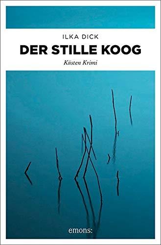 Buchseite und Rezensionen zu 'Der stille Koog: Küsten Krimi' von Ilka Dick