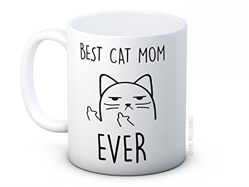 Best Cat Mom Ever - Unhöfliche Katze - Lustig Hochwertigen Kaffeetasse Becher - Großartiges Muttertag Geschenk