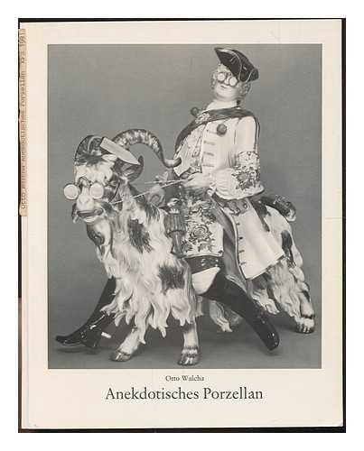 Anekdotisches Porzellan/Otto Walcha ; Herausgegeben von den Keramikfreunden der Schweiz zum 6. August 1981