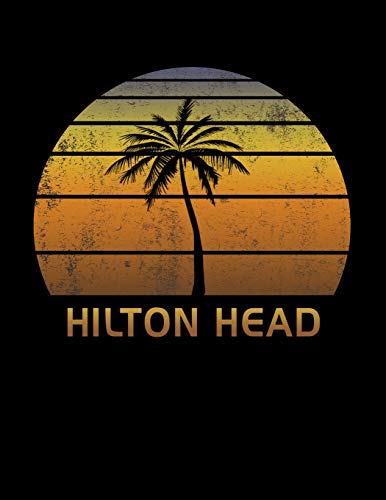 Hilton Head (Hilton Head: South Carolina Notebook Lined College Ruled Paper For Taking Notes. Stylish Journal Diary 8.5 x 11 Inch Soft Cover. For Home, Work Or School.)