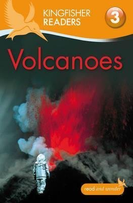 [Kingfisher Readers: Volcanoes (Level 3: Reading Alone with Some Help)] (By: Claire Llewellyn) [published: May, 2012] par Claire Llewellyn