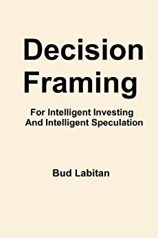 Decision Framing (English Edition) di [Labitan, Bud]