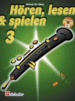 HOEREN LESEN & SPIELEN 3 - SCHULE - arrangiert für Oboe - mit CD [Noten / Sheetmusic] Komponist: BOTMA TIJMEN + KASTELEIN JAAP