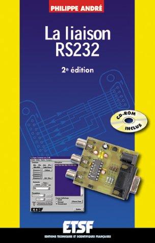La liaison série RS232 (+ CD-Rom) : Description technique et mise en oeuvre
