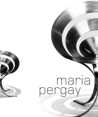 Maria Pergay: Between Ideas and Design /Anglais