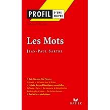 Profil - Sartre (Jean-Paul) : Les Mots : Analyse littéraire de l'oeuvre (Profil d'une Oeuvre t. 194)
