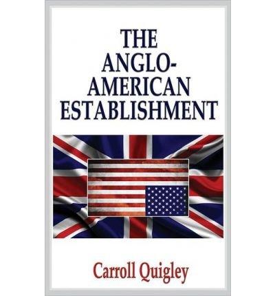 [(Anglo-American Establishment )] [Author: Carroll Quigley] [Nov-2013]