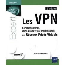 Les VPN : Fonctionnement, mise en oeuvre et maintenance des Réseaux Privés Virtuels