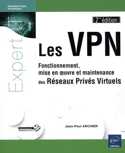 Les VPN : Fonctionnement, mise en oeuvre...