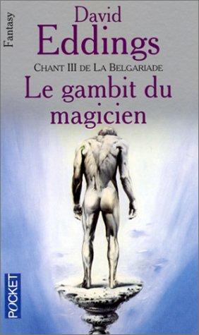 Chant 3 de La Belgariade : Le Gambit du magicien