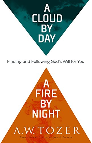 A Cloud by Day, a Fire by Night: Finding and Following God's Will for You (English Edition)
