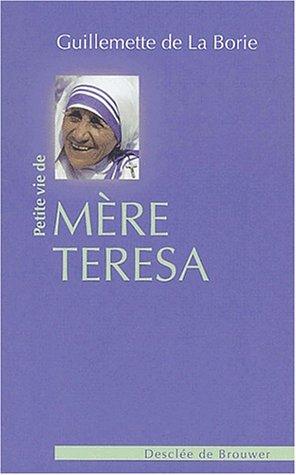 Petite vie de Mère Teresa par Guillemette de La Borie