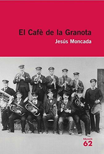 El Cafè de la Granota: Inclou recurs digital (Educació 62) por Jesús Moncada Estruga