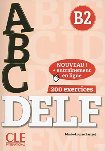 ABC DELF - Niveau B2 - Livre + CD + Entrainement en ligne par Marie-Louise Parizet