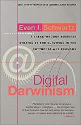 Digital Darwinism: 7 Breakthrough Business Strategies for Surviving in the Cutthroat Web Economy