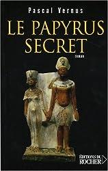 Le papyrus secret : Roman égyptologique
