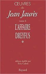 Oeuvres : Tome 6, Les temps de l'affaire Dreyfus (1897-1899) Volume 1, Novembre 1897-Septembre 1898