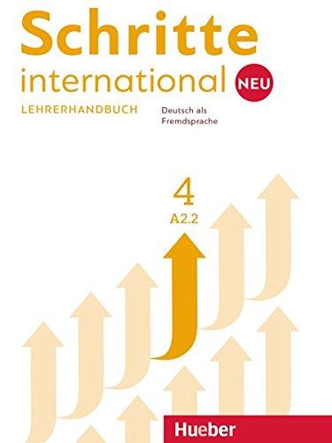 Schritte international. Neu. Deutsch als Fremdsprache. Lehrerhandbuch. Per le Scuole superiori: SCHRITTE INT.NEU 4 LHB. (prof.) (SCHRINTNEU)