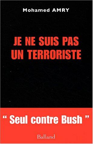 Je ne suis pas un terroriste par Mohammed Amry
