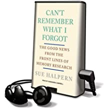 Can't Remember What I Forgot: The Good News from the Front Lines of Memory Research [With Earbuds] (Playaway Adult Nonfiction)