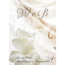 Weiß: Kurzgeschichten (Farbspiel / 9-teilige Anthologienreihe)