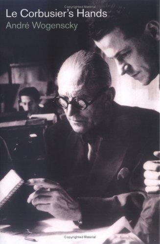 Le Corbusier's Hands (The MIT Press) por Andre Wogenscky